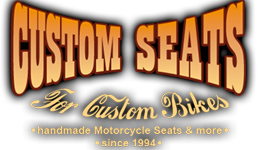 CUSTOM SEATS - Custom Seats for Custom Bikes